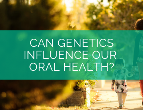 Can Genetics Influence Our Oral Health?