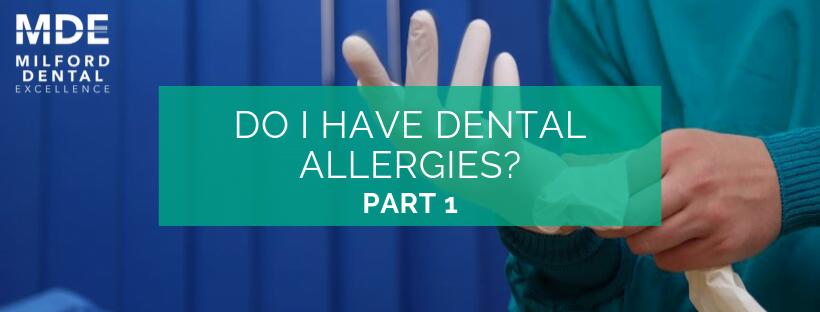 Do I have Dental Allergies? Part 1