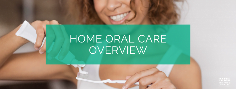 Oral Home Care Overview